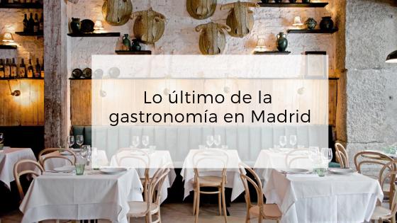 Lo mejorcito de Madrid para comer y disfrutar